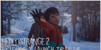 Life is strange 2 episode 2 bande-annonce video captain spirit retour